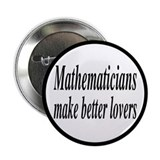 "Mathematicians Make Better Lovers 2.25"" Button"