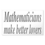 Mathematicians Make Better Lovers Decal