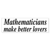 Mathematicians Make Better Lovers Bumper Sticker