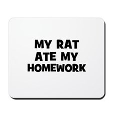 My Rat Ate My Homework Mousepad