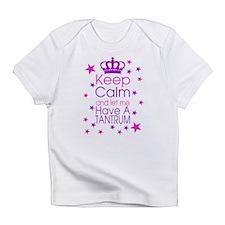 Keep Calm Let Me Have A Tantrum Infant T-Shirt