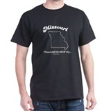MISSOURI: Please put me out of my Missouri T-Shirt