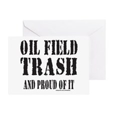 OIL FIELD TRASH Greeting Card