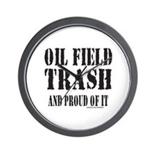 OIL FIELD TRASH Wall Clock