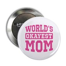 "World's Okayest Mom [pink] 2.25"" Button (10 pack)"