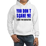 You don't scare me 2 daughters Hoodie