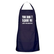 You don't scare me 2 daughters Apron (dark)