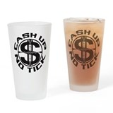 CASH UP NO TICK 1 Drinking Glass
