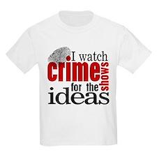 Crime Show Ideas T-Shirt