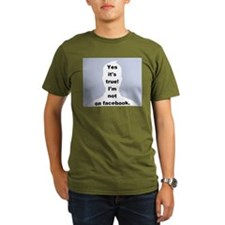Yes it's true! I'm not on facebook. T-Shirt