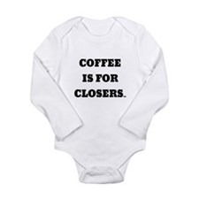 Coffee is for Closers Body Suit