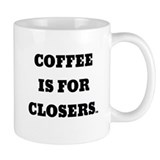 Coffee is for Closers Small Mugs