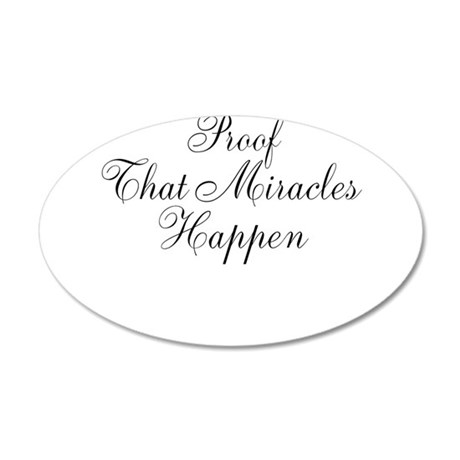 Proof That Miracles Happen Wall Decal