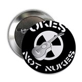Ukes Not Nukes 2.25&quot; Button