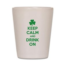 Keep Calm and Drink On. Shot Glass