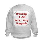 I am very huggable! Kids Sweatshirt