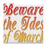 Cute Ides of march Tile Coaster