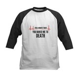 You Bored Me To Death Tee