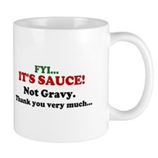 FYI... ITS SAUCE! Not Gravy. Mug