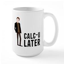 Calc-U-Later Mug