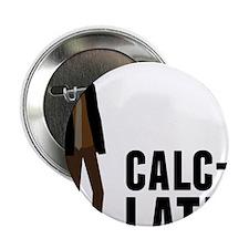 "Calc-U-Later 2.25"" Button"