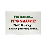 Im Italian... ITS SAUCE! Not Gravy. Rectangle Magn