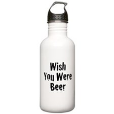 Wish You Were Beer Sports Water Bottle