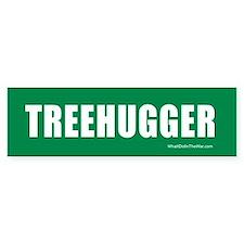 Treehugger Bumper Bumper Sticker