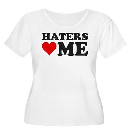 Haters Love Me Women's Plus Size Scoop Neck T-Shir