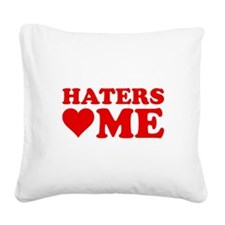 Haters Love Me Square Canvas Pillow