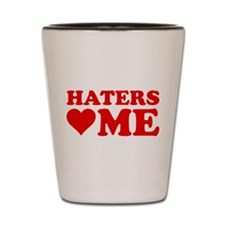 Haters Love Me Shot Glass