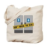 Dont Break The Seal Tote Bag