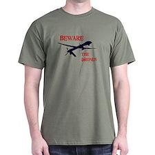 Beware The Drones T-Shirt
