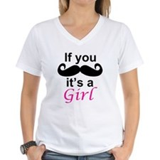 If you moustache its a girl T-Shirt