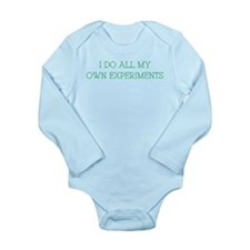 I Do All My Own Experiments Long Sleeve Infant Bod