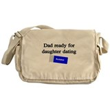 DAD READY FOR DAUGHTER DATING Messenger Bag