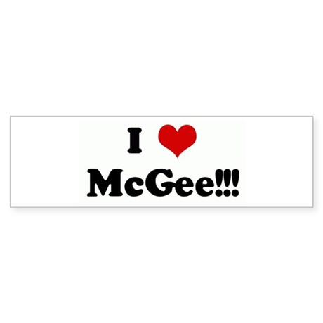 I Love McGee!!! Bumper Sticker