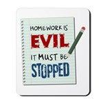 Homework Is Evil Mousepad