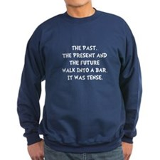 Tense Walk Into Bar Sweatshirt