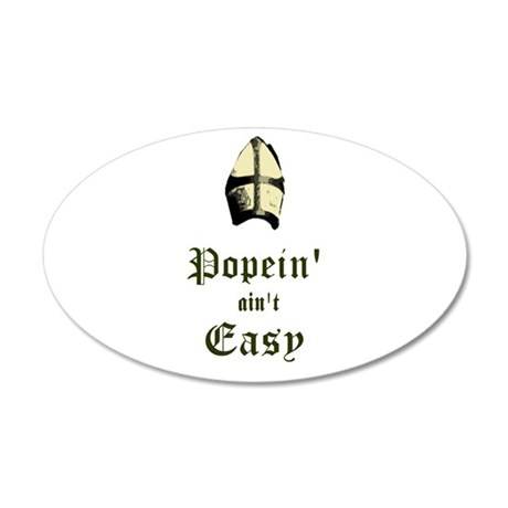 Popein aint Easy Wall Decal