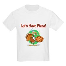 Lets Have Pizza T-Shirt