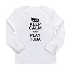 Keep Calm and Play Tuba Long Sleeve Infant T-Shirt