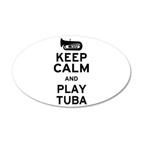 Keep Calm and Play Tuba 20x12 Oval Wall Decal