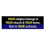 Your Religon (schools) bumpersticker