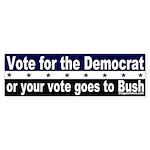 Vote for the Democrat Bumper Sticker