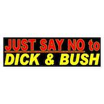 No Dick and Bush Bumper Sticker