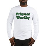 Princess Worthy Long Sleeve T-Shirt
