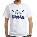 Welcome to the GUN SHOW! 2-sided T-shirt