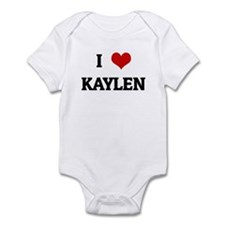I Love KAYLEN Infant Bodysuit