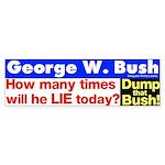 How often Bush Lie Today? Bumper Sticker